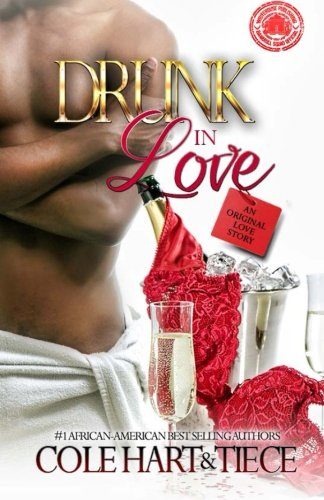 Drunk In Love: An Original Love Story (Volume 1)