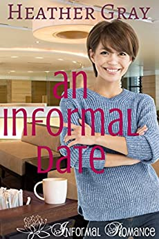 An Informal Date (Informal Romance Book 4) by [Gray, Heather]