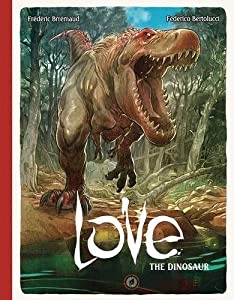 Love, Volume 4 The Dinosaur written by Frederic Brremaud and illustrated by Frederico Bertolucci
