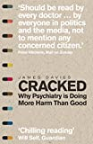 Cracked: Why Psychiatry is Doing More Harm Than