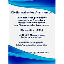 Dictionnaire des Assurance - 6ème édition - 2015 (French Edition)