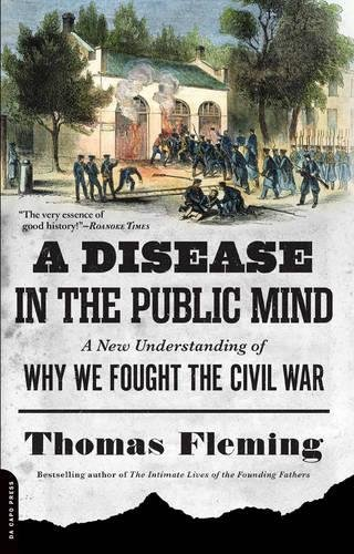Download A Disease in the Public Mind: A New Understanding of Why We Fought the Civil War ebook