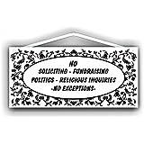 No Soliciting No fundraising No politics No religion No exceptions Sign by MySigncraft
