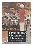 Training Quarter Horses, Don Essary, 0498021602