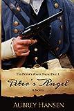 Peter's Angel (the Peter's Angel Saga: Part I), Aubrey Hansen, 1479264822