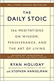 img - for [By Ryan Holiday] The Daily Stoic: 366 Meditations on Wisdom, Perseverance, and the Art of Living (Hardcover) 2018 by Ryan Holiday (Author) (Hardcover) book / textbook / text book