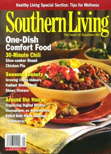 Southern Living January 2007 One-Dish Comfort Food, Tips for Wellness, 30-Minute Chili, Chicken Pie, Growing Citrus Indoors, Organizing Digital Photos, Dated Bath Made ()