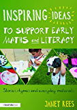 Inspiring Ideas to Support Early Maths and Literacy: Stories, rhymes and everyday materials