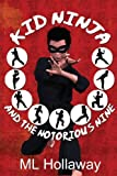 img - for Kid Ninja and the Notorious Nine by M. L. Hollaway (2013-09-18) book / textbook / text book
