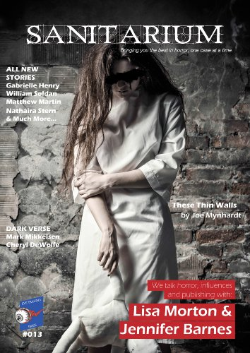 Sanitarium Magazine Issue #13: Bringing you Horror and Dark Fiction, One Case at a Time