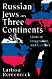 Russian Jews on Three Continents : Identity, Integration, and Conflict, Remennick, Larissa, 1412848881