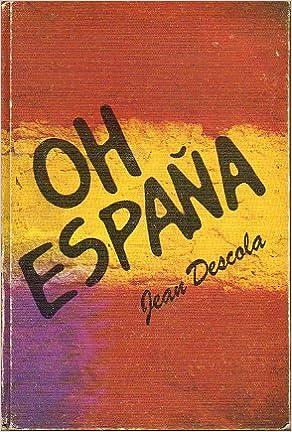Oh España: Amazon.es: Descola, Jean.: Libros