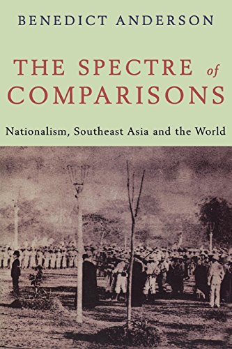 Book cover from The Spectre of Comparisons: Nationalism, Southeast Asia, and the World by Benedict Anderson