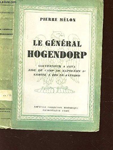 LE GENERAL HOGENDORP- GOUVERNEUR A JAVA- AIDE DE CAMP DE ...