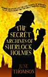 Front cover for the book The Secret Archives of Sherlock Holmes by June Thomson
