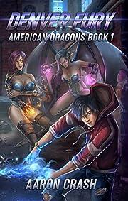 Denver Fury (American Dragons Book 1)