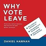 Why Vote Leave | Daniel Hannan