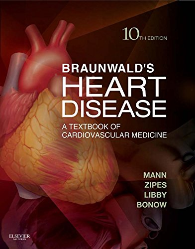 Braunwald's Heart Disease: A Textbook of Cardiovascular Medicine Pdf