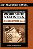 Workshop Statistics - Discovery with Data : The Workshop Mathematics Project, Lacke, Christopher J., 0470412615