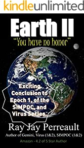 Earth II-You Have no Honor: Earth was attacked because of that? (Virus Book 3)