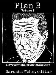 Plan B - Volume I (Plan B Anthologies Book 1)
