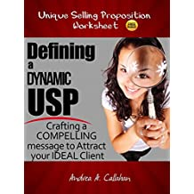 Defining a Dynamic USP: Crafting a Compelling Message to Attract Your Ideal Client