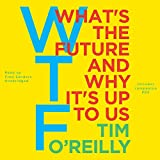 WTF? What's the Future and Why It's Up to Us