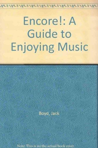Encore!: A Guide to Enjoying Music