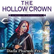 The Hollow Crown: Crosspointe, Book 4 | Diana Pharaoh Francis