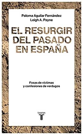 El resurgir del pasado en España: Fosas de víctimas y confesiones ...