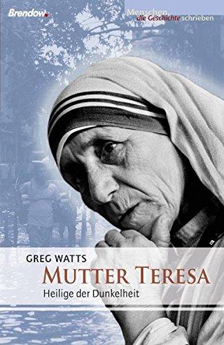 Mutter Teresa: Heilige der Dunkelheit