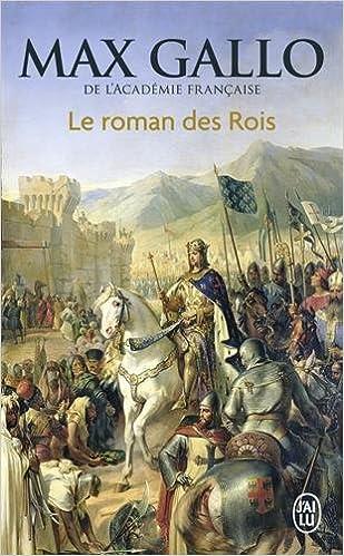 Le Roman des Rois - Gallo Max