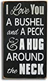 I love you a bushel and a peck and a hug around the neck