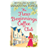 The New Beginnings Coffee Club: Sunshine and second chances in the only feel-good read you need this summer