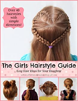 The Girls Hairstyle Guide