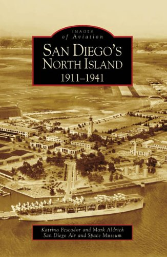 San Diego's North Key: 1911-1941 (CA) (Images of Aviation)