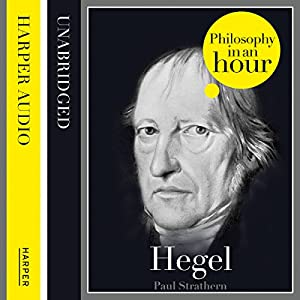 Hegel: Philosophy in an Hour Audiobook