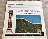IMAGES SONORES DE LA CHINE DE MAO UN REPORTAGE DE JEAN-CLAUDE JUMIEGE