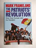 The Patriots' Revolution, Mark Frankland, 0929587804