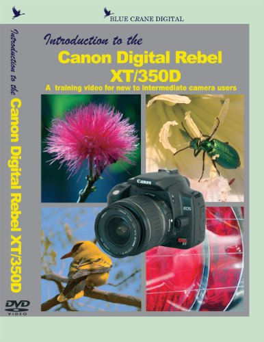 - Introduction to the Canon Digital Rebel XT / 350D DVD by Blue Crane Digital