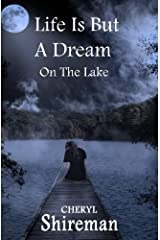 Life Is But a Dream: On the Lake: Book 1 Grace Adams Series Paperback
