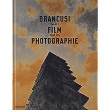 Brancusi, film et photographie, images sans fin by Quentin Bajac (2011-06-18)