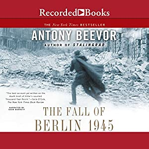 The Fall of Berlin 1945 Audiobook