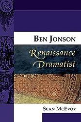 Ben Jonson, Renaissance Dramatist (Renaissance Dramatists EUP)
