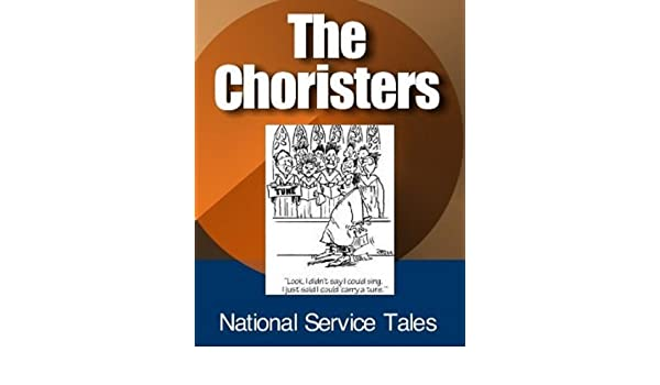 The Choristers (National Service Capers Book 16)
