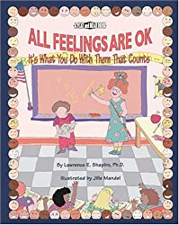 All Feelings Are Ok: It's What You Do With Them That Counts (Play and Read Series)