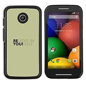 Qstar Arte & diseño plástico duro Fundas Cover Cubre Hard Case Cover para Motorola Moto E (Cree en ti mismo)