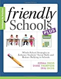 Friendly Schools Plus Evidence for Practice : Whole-School Strategies to Enhance Students' Social Skills and Reduce Bullying in Schools, Cross, Donna and Thompson, Shane, 1936763184