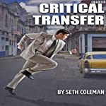 Critical Transfer   Seth Coleman