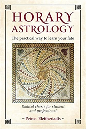 Horary Astrology The Practical Way To Learn Your Fate Radical